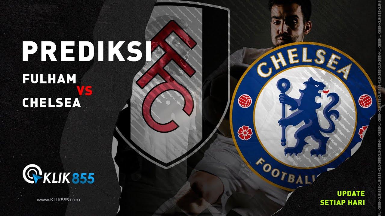 #Klik855 Prediksi Pertandingan Bola Liga Inggris #Fulham vs #Chelsea