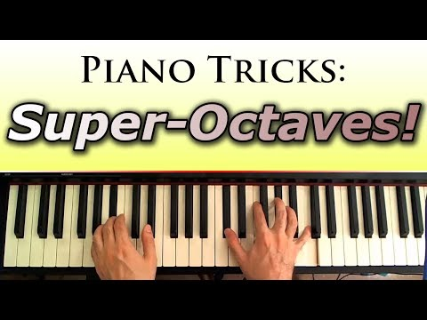 Piano Tips and Tricks: Octaves and Super Octaves