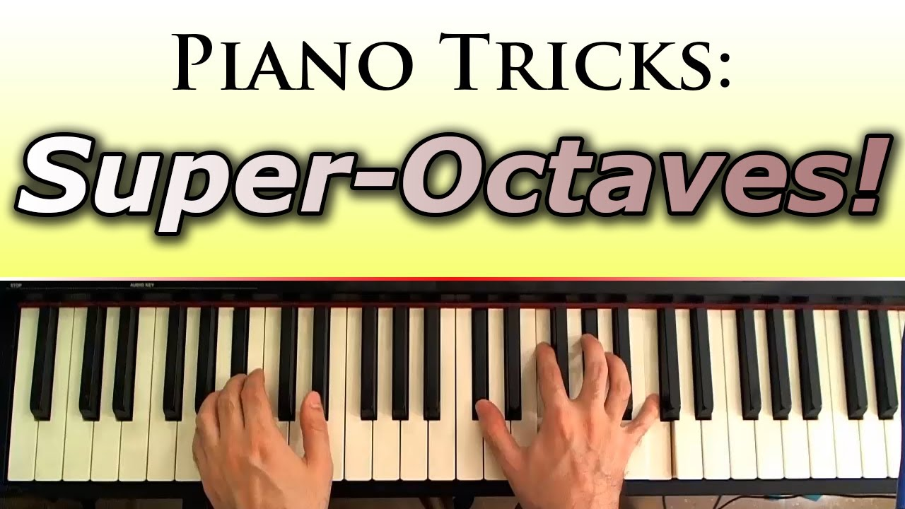 Piano tips and tricks octaves and super octaves youtube hexwebz Gallery