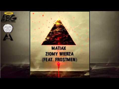 MatiaX - Ziomy marzą (ft. Frostmen)