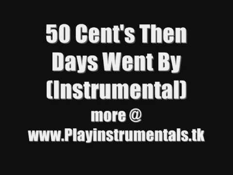 50 Cent's Then Days Went By (Instrumental)