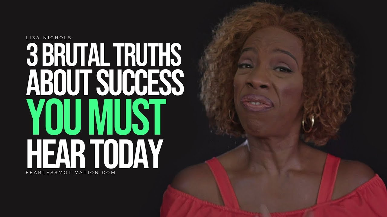 3 Brutal Truths About Success You Must Hear Today - Lisa Nichols