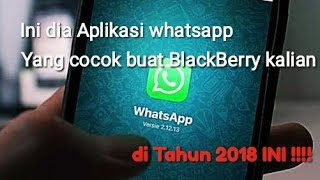 Ini Dia Aplikasi Whatsapp Yang Cocok Buat Blackberry Kalian Di Tahun 2018 Ini