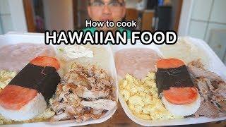 How to cook HAWAIIAN FOOD