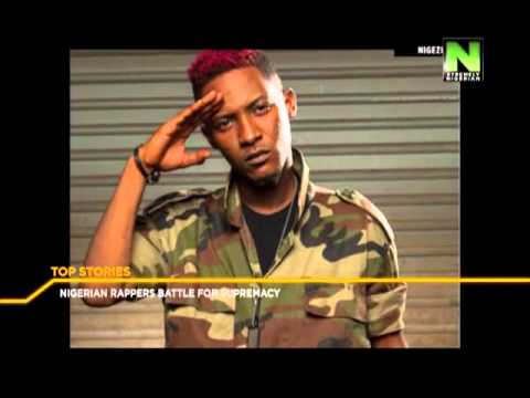 Nigerian Rappers Battle Over Supremacy