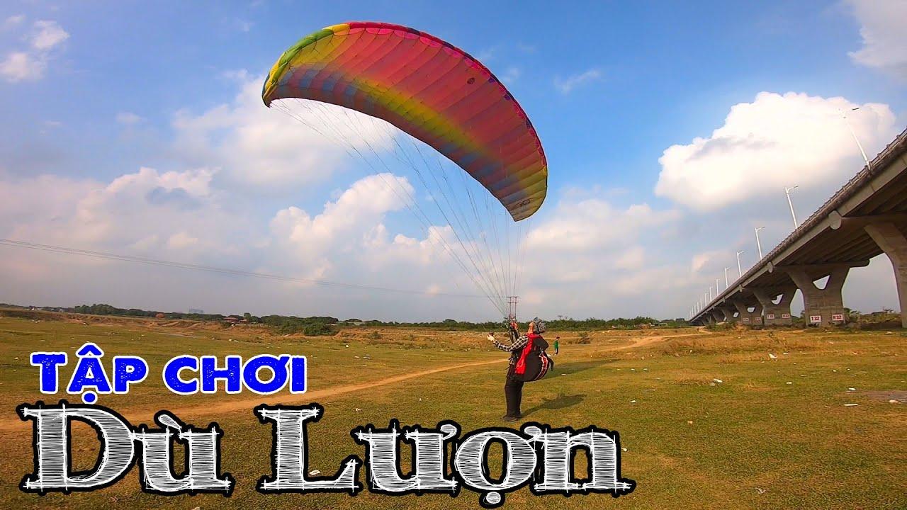 Xem Dân Chơi Tập  Dù Lượn ở Bãi Bồi Cầu Vĩnh Tuy | Paragliding