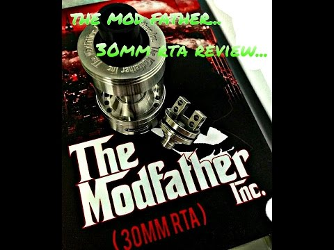 The Mod Father Inc (30mm rta) | Review & Wicking Tutorial