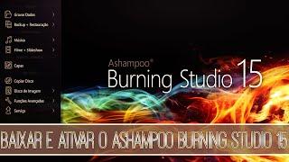 Como Baixar, Instalar e Ativar o Ashampoo Burning Studio 15 - Atualizado - 2015