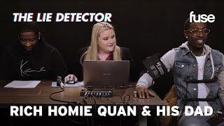 Rich Homie Quan & His Dad Take A Lie Detector Test | Fuse