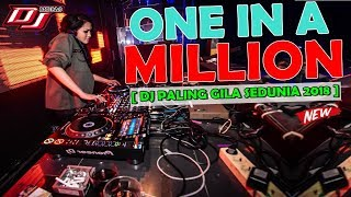 DJ ONE IN A MILLION SUPER REMIX 2018 || DJ PALING GILA SEDUNIA