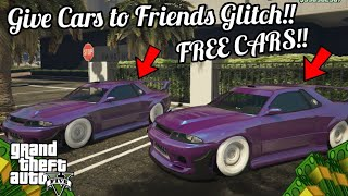 GTA5 *EASY* GIVE CARS TO FRIENDS GLITCH!!| FREE CARS!! *STILL WORKING!*
