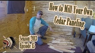 Mill Your Own Cedar Paneling Using Table Saw From Cut Cedar (tx Hill Country) Icbj 2014 Episode 15