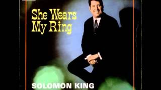 Solomon King - She Wears My Ring