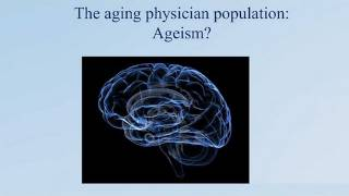 Practicing Medicine Longer: Aging Physician Population/Neuropsychological Perspectives