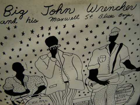 Rubbin' My Root - Big John Wrencher & His Maxwell Street Blues Boys