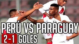 PERU VS PARAGUAY 2-1 AMISTOSO INTERNACIONAL 18/11/14