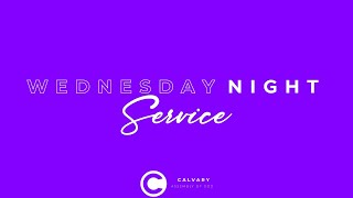Calvary Assembly of God Wednesday Night Service - July 8