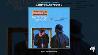 Domo Genesis & Evidence - F*ck A Co-Sign (feat. Evidence) [Aren't U Glad You're U]