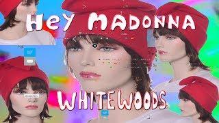 Whitewoods - Hey Madonna