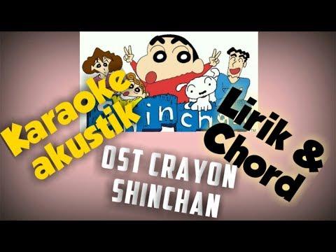 Ost Crayon Shinchan (karaoke Akustik) Lirik & Chord