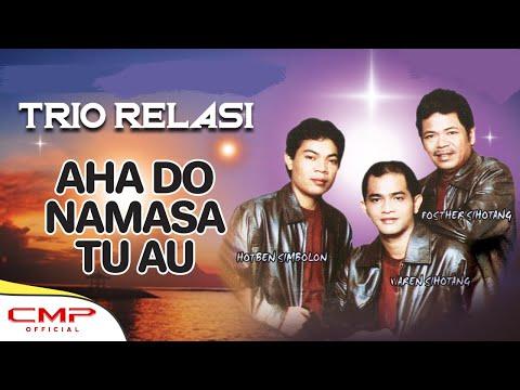 Trio Relasi - Aha Do Namasa Tu Au (Official Lyric Video)