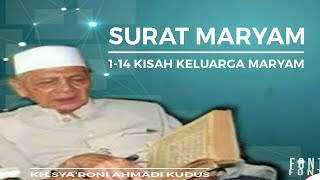 Video KH. SYA'RONI AHMADI SURAT MARYAM 1 - 14 download MP3, 3GP, MP4, WEBM, AVI, FLV Juni 2018