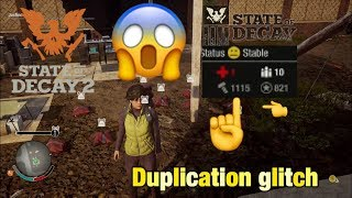 State of decay 2 duplication glitch