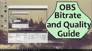 OBS Bitrate and Quality Guide - Intermediate OBS Tutorial