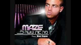 MAZE Feat Maor Kagan מה את עושה לי
