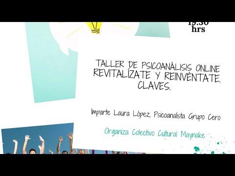 REVITALÍZATE Y REINVÉNTATE.CLAVES.TALLER DE PSICOANALISIS ONLINE GRATUITO