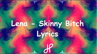 Lena - Skinny Bitch || Lyrics | Veo