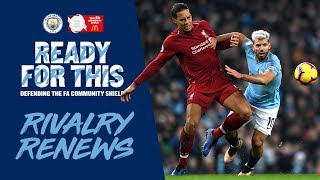 MAN CITY V LIVERPOOL | THE RIVALRY REVISITED | COMMUNITY SHIELD