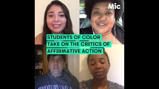 Students Of Color On Affirmative Action | Mic Archives