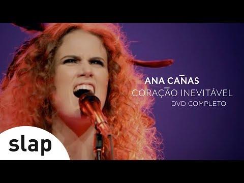 Ana Canãs - Coração Inevitável DVD COMPLETO