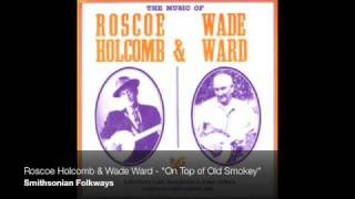 "Roscoe Holcomb - ""On Top of Old Smokey"""