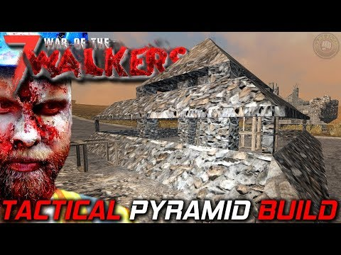 Tactical Pyramid Build | WOTW MOD | 7 Days To Die Let's Play | S3 EP19