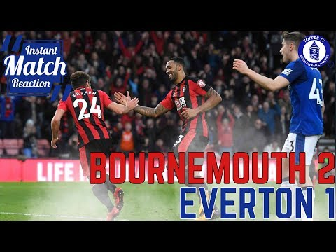 Bournemouth 2-1 Everton   Awful Display Costs Blues   Instant Match Reaction