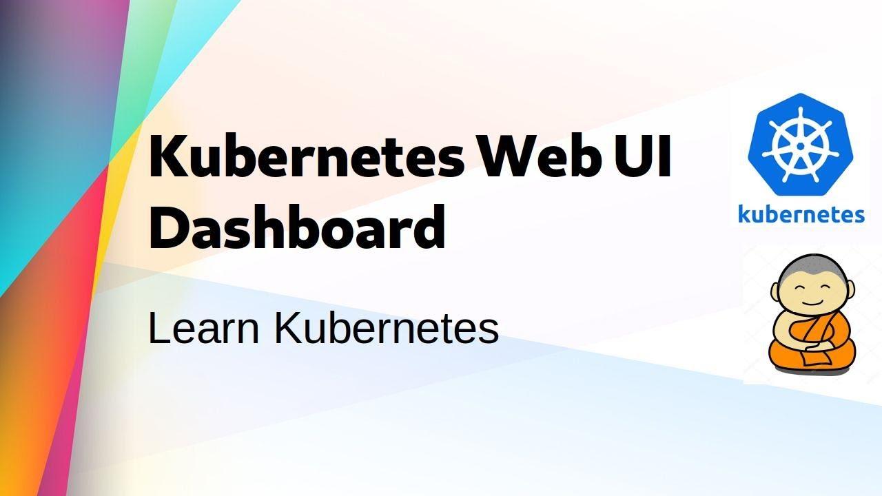 [ Kube 5 ] Install Kubernetes Dashboard Web UI