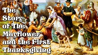 The Story of the Mayflower and the First Thanksgiving for Children: History for Kids