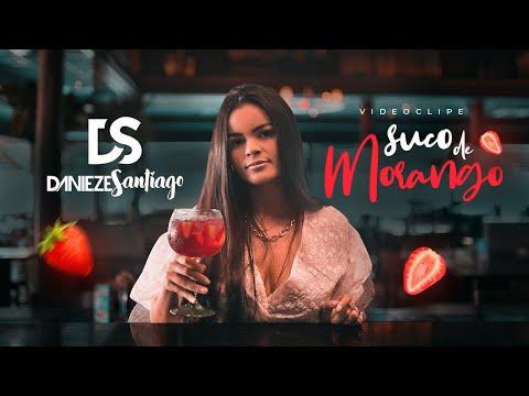 Danieze Santiago - Suco de Morango (Videoclipe Oficial)