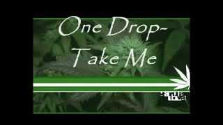 One Drop forward Take me Ganja