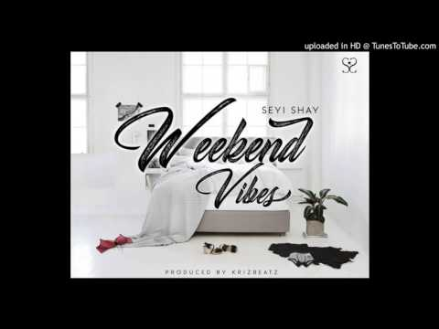 Seyi Shay – Weekend Vibes