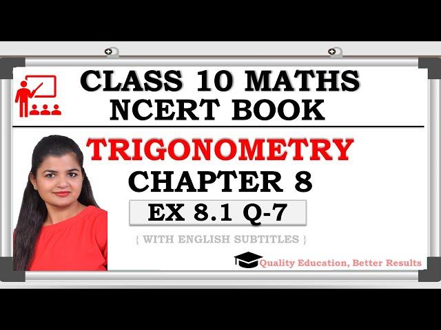 Class 10 Trigonometry Ex 8.1 Q7 CBSE NCERT BOOK