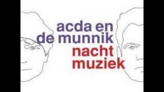 Acda en de Munnik - Kom bij me lief