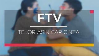 FTV SCTV - Telor Asin Cap Cinta