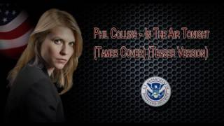 Homeland Season 6 | Soundtrack | Phil Collins - In The Air Tonight (Tamer Cover) (Teaser Version)