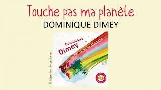 Dominique Dimey - Touche pas ma planète - chanson pour enfants