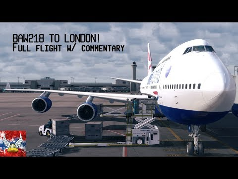 | P3Dv4 | BAW218 to London! Full flight w/ commentary! 60FPS