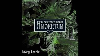 "BLACK SPACE RIDERS - ""Lovely Lovelie"" (Audio)"