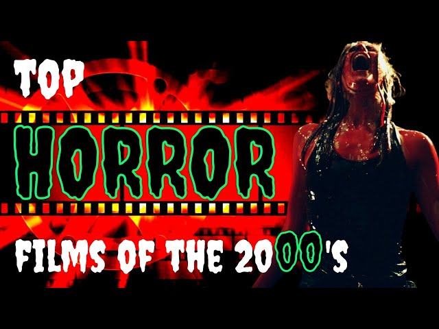 Top 5 HORROR Films of the 2000's